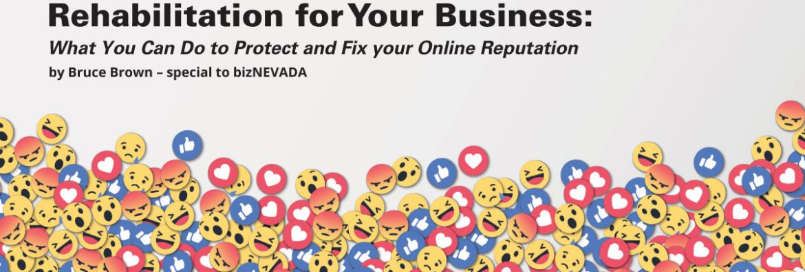 Reputation Management and Reputation Rehabilitation for Your Business: What You Can Do to Protect and Fix your Online Reputation
