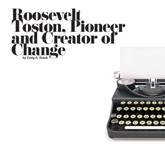 Roosevelt Toston, Pioneer and Creator of Change