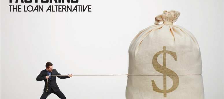 Factoring— The Loan Alternative
