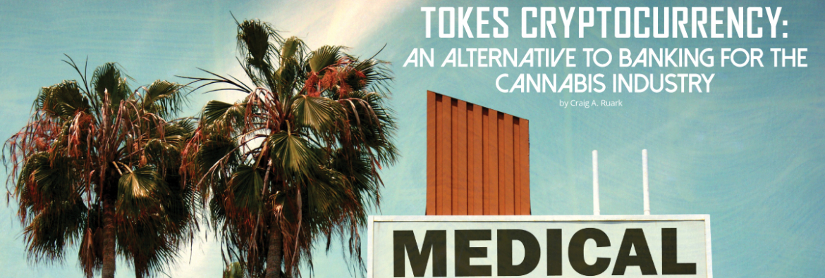 Tokes Cryptocurrency: An Alternative to Banking for the Cannabis Industry
