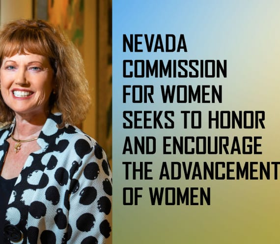 Nevada Commission for Women Seeks to Honor and Encourage the Advancement of Women