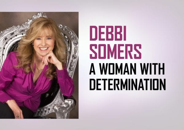 Debbi Somers a Woman With Determination