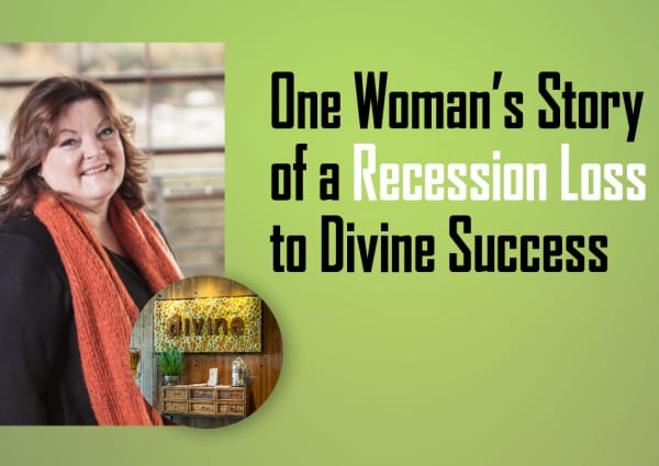 One Woman's Story of Recession Loss to Divine Success